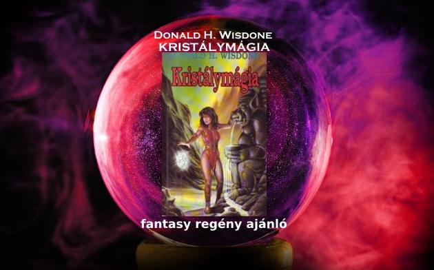 Donald H. Wisdone Kristálymágia fantasy regény ajánló