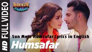 Sun Mere Humsafar Lyrics in English