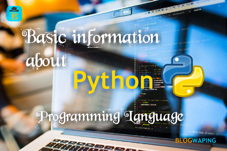Basic Information About Python Programming Language - BLOGWAPING