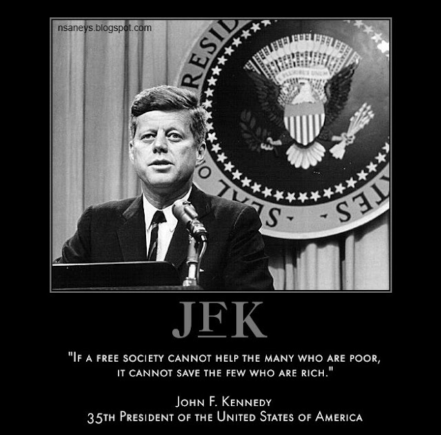 John F Kennedy Death Quotes: Political Memes: John F. Kennedy: Help The Poor Quote