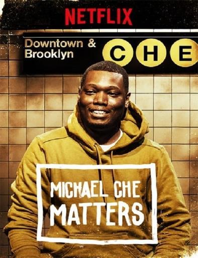 Ver Michael Che Matters (2016) Online