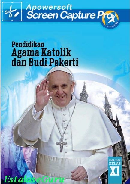 File Pendidikan Buku Siswa dan Buku Guru Agama Katolik kelas XI SMA/SMK Kurikulum 2013 revisi 2017