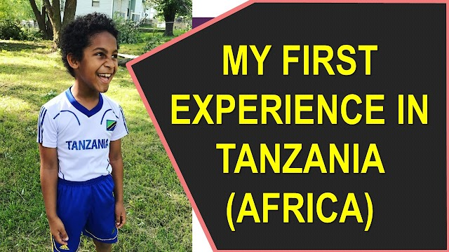 My Son's First Experience in Tanzania (Africa)