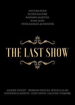 The Last Show: Box Office, Budget, Hit or Flop, Predictions, Posters, Cast & Crew, Release, Story, Wiki