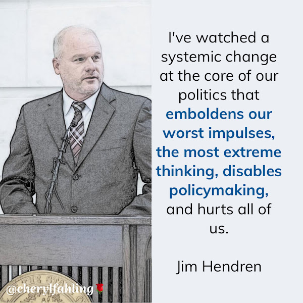I've watched a systemic change at the core of our politics that emboldens our worst impulses, the most extreme thinking, disables policymaking, and hurts all of us. — State Sen. Jim Hendren