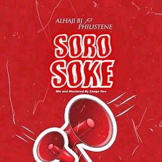 [Music] Alhaji Bj Ft philistene - Soro Soke