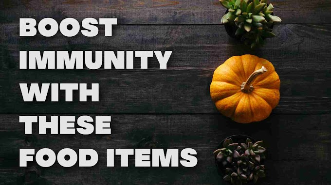 Food Items That Can Increase Your Immunity Fast