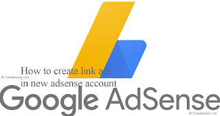 How to create adsense link ads in new adsense policy account