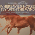 Where Wild Horses Fly with the Wind
