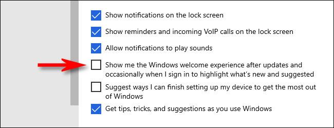 """في إعدادات Windows ، قم بإلغاء تحديد """"إظهار تجربة ترحيب Windows بعد التحديثات وأحيانًا عند تسجيل الدخول لتمييز الجديد والمقترح""""."""