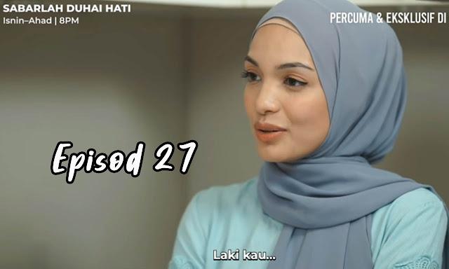 Drama Sabarlah Duhai Hati Episod 27 Full