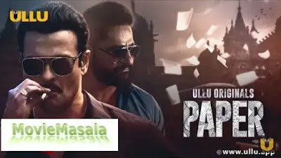 PAPER Part 2 Web Series Ullu 2020 Watch Online Star Cast Review
