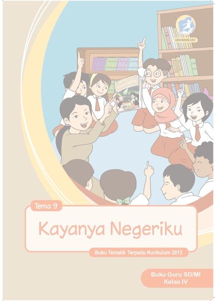 Buku Guru Kelas 4 Kurikulum 2013 Revisi 2017 Semester 2 Tema 9 Kayanya Negeriku