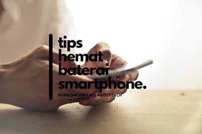 Tips Jitu Memperpanjang Usia Baterai Smartphone