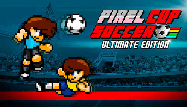 Pixel Cup Soccer - Ultimate Edition