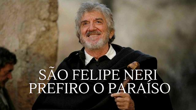 Filme de São Felipe Neri - Prefiro o paraíso