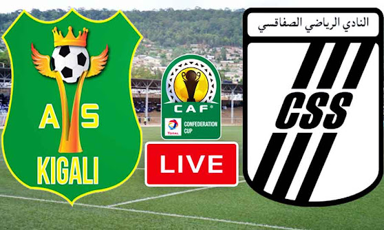 Match AS Kigali VS CS Sfaxien Live Stream