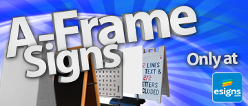 A-Frame Signs Only At eSigns.com