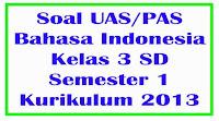 soal uas bahasa indonesia kelas 3 semester 1