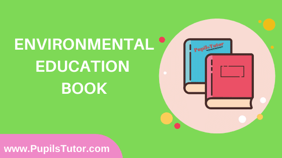 Environmental Education Book in English Medium Free Download PDF for B.Ed 1st And 2nd Year / All Semesters And All Courses - www.PupilsTutor.Com