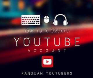 Cara mudah mendaftar dan membuat akun YouTube terbaru
