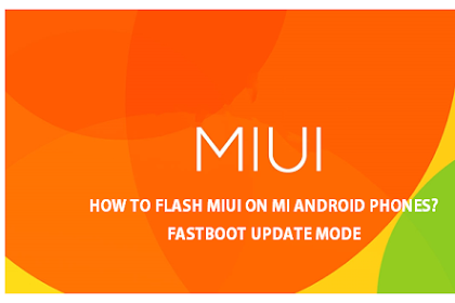 How to flash MIUI on Mi Android Phones - Fastboot Update Mode