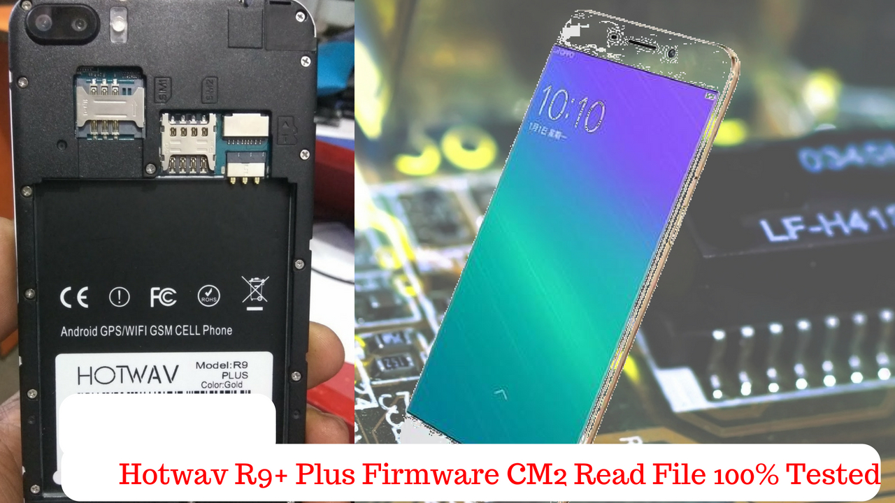 Hotwav R9 Plus Firmware CM2 Read File 100% Tested Free Without