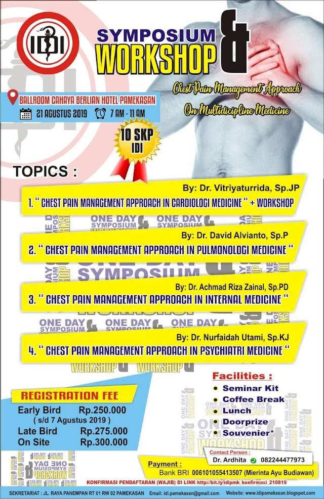 "ONE DAY SIMPOSIUM and WORKSHOP : ""CHEST PAIN MANAGEMENT APPROACH on MULTIDISlCIPLINE MEDICINE"" 21 Agustus 2019,Pamekasan"