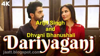Dariyaganj Arijit Singh, Dhvani Bhanushali Hindi  1080p | 720p |480p | mp4 | mp3 Song Video Download