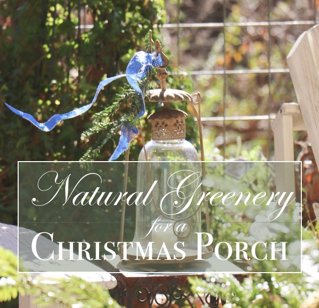 Christmas porch natural greenery created from free greenery in your yard, roadside, and local garden center