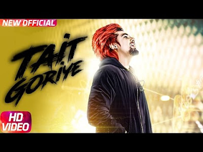 Tait Goriye Song Lyrics from AKay | Latest Punjabi Songs