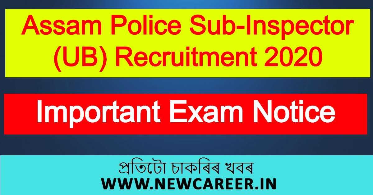 Assam Police Sub-Inspector (UB) Recruitment 2020 – Important Exam Notice