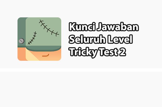 kunci jawaban tricky test 2