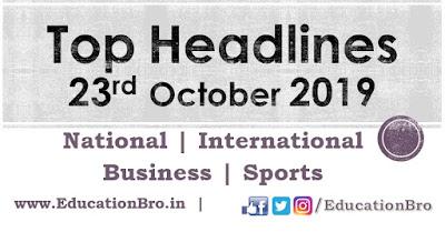 Top Headlines 23rd October 2019 EducationBro