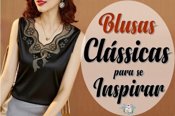 Blusas Clássicas Para Inspirar Você