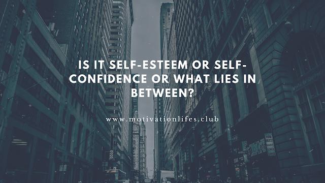 self-confidence, self esteem, women issues, society, fashion