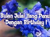 Bulan Julai Yang Penuh Dengan Birthday