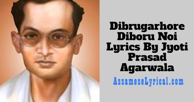 Dibrugarhore Diboru Noi Lyrics