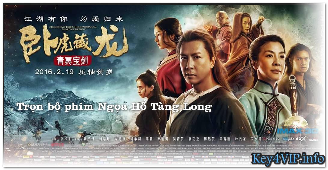 Tải trọn bộ Ngọa Hổ Tàng Long  - Crouching Tiger Hidden Dragon + Sub Việt