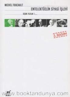 Michel Foucault - Seçme Yazılar 1 - Entelektüelin Siyasi İşlevi