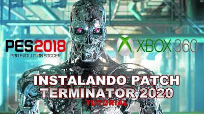 PES 2018 XBOX 360 Terminator Patch  Season 2019/2020