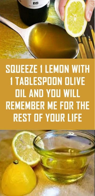Squeeze 1 Lemon With 1 Tablespoon Olive Oil And You Will Remember Me For The Rest Of Your Life