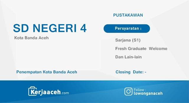 Lowongan Kerja Aceh Terbaru 2019 S1 di SD Negeri 4 Kota Banda Aceh