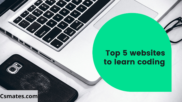 Top 5 websites how to learn to code online? - csmates.com