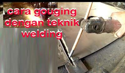 cara memotong besi menggunakan teknik gouging
