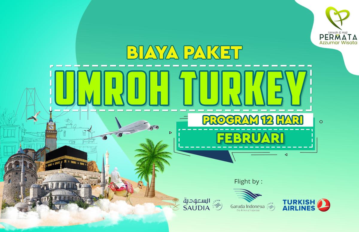 Promo Paket Umroh plus turki Biaya Murah Jadwal Bulan Februari