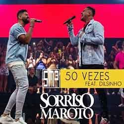 50 Vezes (Ao Vivo) – Sorriso Maroto, Dilsinho