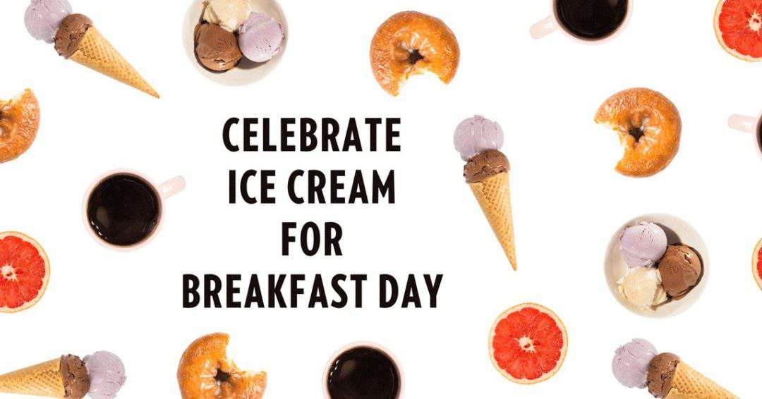 National Eat Ice Cream for Breakfast Day Wishes Images