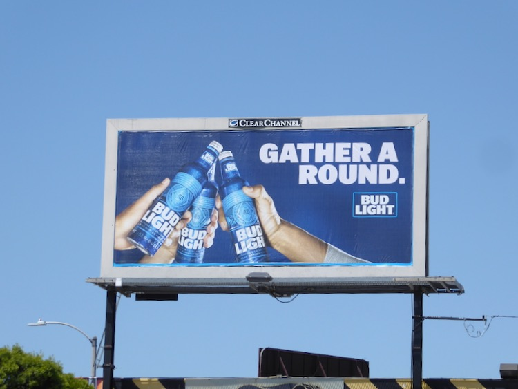 Gather a round Bud Light billboard