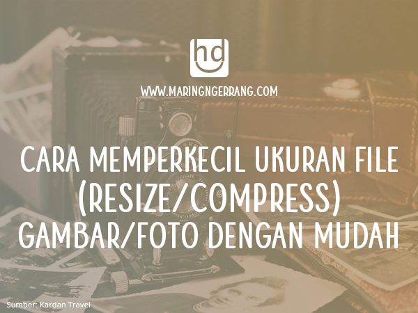 Mengecilkan Ukuran File Foto (Multiple & Single)